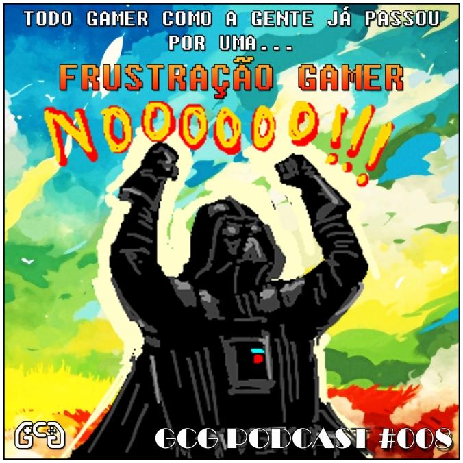 Cast008-FrustraçãoGamer