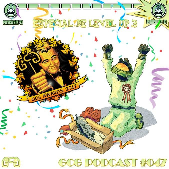 GCG Podcast #047: Level UP 3 - GCG Awards 2017